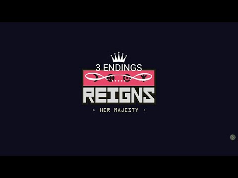 Reigns Her Majesty : All 3 endings |