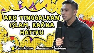 Video ISLAM ITU..??? GUE PINDAH AGAMA !! KESAKSIAN Mochammad Subhan download MP3, 3GP, MP4, WEBM, AVI, FLV September 2019