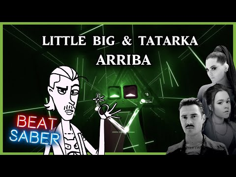 BEAT SABER | Little Big & Tatarka - Arriba (feat. Clean Bandit) | Full Combo