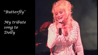"Dolly Parton Tribute--""Butterfly"""