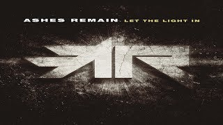 Ashes Remain: Let the Light In [2017] [ Full Album]
