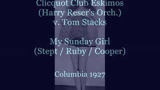 Clicquot Club Eskimos (Harry Reser) - My Sunday Girl, 1927