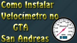 Como Instalar Velocímetro no GTA San Andreas