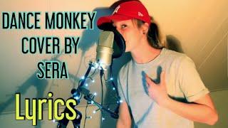DANCE MONKEY - TONES AND I Cover by Sera (lyrics )( 2K)