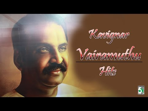 Kavignar Vairamuthu Special Super Hit Audio Jukebox