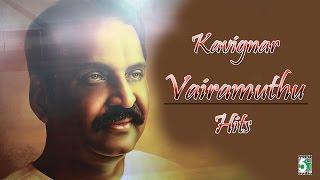 Kavignar Vairamuthu Super Hit Audio Jukebox