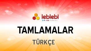 TÜRKÇE / TAMLAMALAR