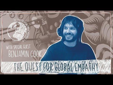 Quest For Global Empathy #6 - Benjamin Cook