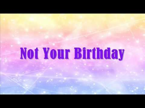 Not Your BirthdayAllstar Weekend Lyrics
