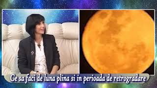 Ce sa faci de Luna plina si in perioada de retrogradare-Elena Angheloiu, astrolog, psiholo ...