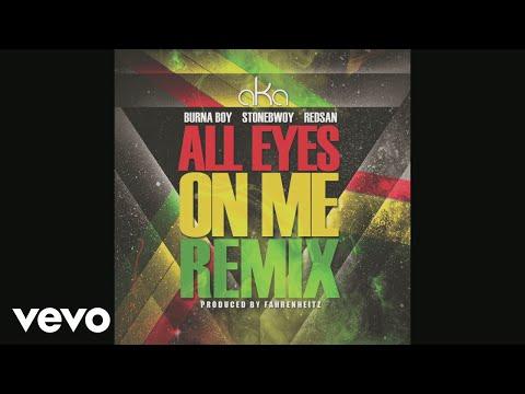 AKA - All Eyes on Me (Fahrenheitz Remix - pseudo) ft. Burna Boy, Stonebwoy, Redsan