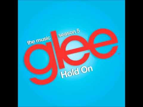 Glee - Hold On (DOWNLOAD MP3 + LYRICS)