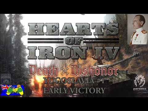 HOI4 Death or Dishonor - Yugoslavia #1 - Early Victory