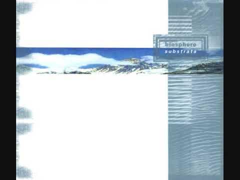 Biosphere – Substrata ~ full album