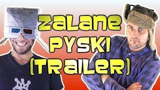ZALANE PYSKI / TRAILER [ChwytakTV]