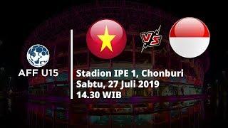 Jadwal Pertandingan dan Siaran Langsung Piala AFF U 15, Vietnam Vs Indonesia Sabtu (27/7)