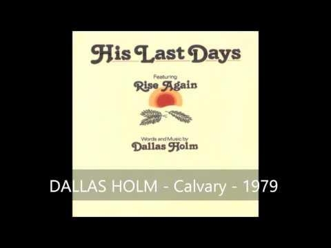 Dallas Holm: Calvary