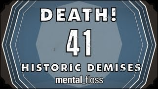 Death! 41 Historic Demises - Summer Bummer Series pt. 3 - mental_floss on YT (Ep.15)