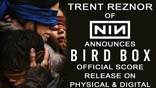 Trent Reznor of Nine Inch Nails to release BIRD BOX music score!