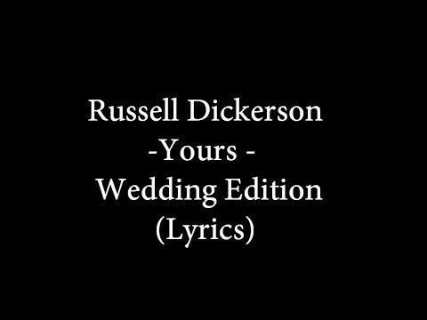 Russell Dickerson  Yours  Wedding Version  lyrics