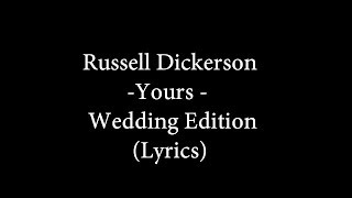 Download Russell Dickerson - Yours - Wedding Version - (lyrics) Mp3 and Videos