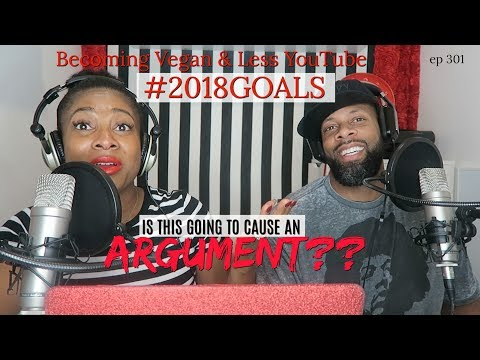 2018 Goals: Becoming Vegan & Less YouTube | ITGTCAA Podcast