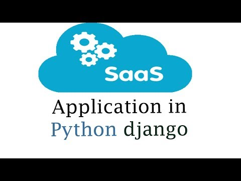 SaaS application in Python django ( Dajngo  Development tutorial  )