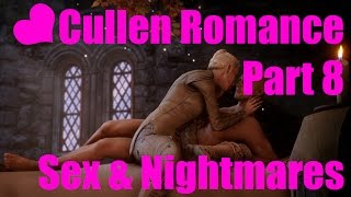 Cullen Romance, Part 8 - Sex and Knight Terrors (I