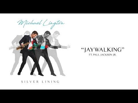 Michael Lington - Jaywalking ft. Paul Jackson Jr. (Official Audio)