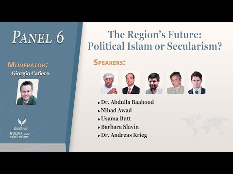 Inaugural Gulf Conference 2018 - Panel 6: The Region's Future: Political Islam or Secularism