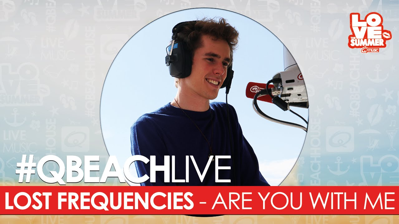 Q-Beach Live: Lost Frequencies - Are You With Me (live bij Q)