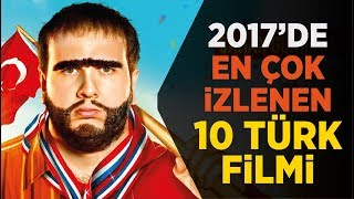 2017 Türk Filmleri - En Çok İzlenen 10 Türk Filmi (Fragmanlarıyla İzle)