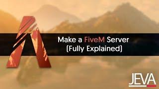 How to Make a FiveM Server (Fully Explained - 2019)