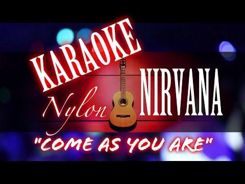 COME AS YOU ARE - Nirvana - KARAOKE NYLON