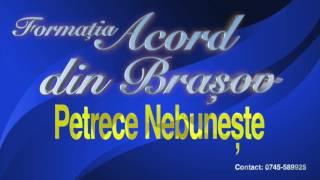 Petrece Nebuneste cu Formatia Acord din Brasov, Colaj Hore si Sarbe