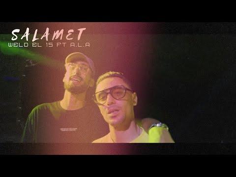 Youtube: Weld El 15 ft. A.L.A – Salamet (Official Video)