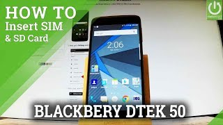 BLACKBERRY DTEK50 INSERT SIM and SD Card - How to Set Up SIM & SD