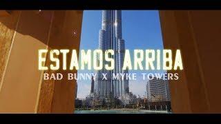 Bad Bunny - Estamos Arriba  Myke Towers