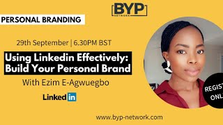 Using Linkedin Effectively: Build Your Personal Brand with Ezim E-Agwuegbo