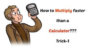 Faster Multiplication Trick 1| How to multiply faster than a calculator??? | Using Vedic Maths