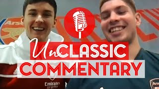 This is unmissable! | Kieran Tierney & Emile Smith Rowe | UnClassic Commentary