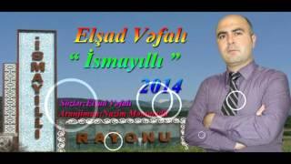Elsad Vefali - Ismayilli (Official Audio 2014)