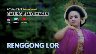 Calung Lengger Banyumasan RENGGONG LOR Gending Campursari Jawa ©dpstudioprod [OFFICIAL VIDEO]