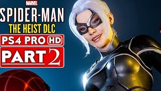 SPIDER MAN PS4 The Heist Black Cat DLC Gameplay Walkthrough Part 2  - No Commentary (SPIDERMAN PS4)