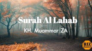 KH. Muammar ZA | Surah Al Lahab dan Terjemahannya | Juz 30