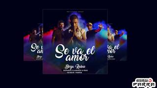 Borja Rubio ft Demarco Flamenco & Maki - Se va el amor (Sergio Parra Remix)