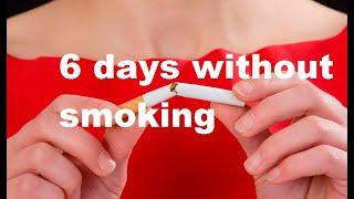 6 days without smoking 6 день я не курю