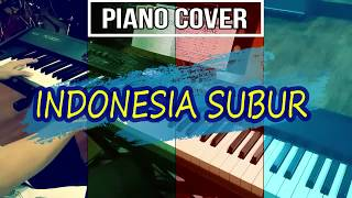 indonesia subur - piano cover - aransemen instrumental piano - lagu wajib nasional