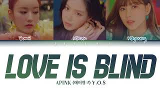 "Apink (에이핑크) Y.O.S - ""Love is blind"" [Color coded lyrics pt-…"