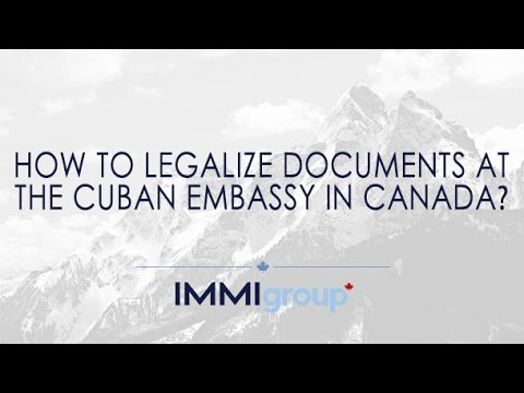How To Legalize Documents At The Cuban Embassy In Canada?